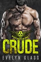 Crude (Book 2) - Wicked Wolves MC, #2 ebook by Evelyn Glass