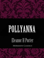 Pollyanna (Mermaids Classics) ebook by Eleanor H. Porter
