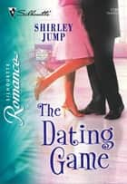 The Dating Game ebook by Shirley Jump