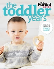 The Toddler Years - Today's Parent Guide ebook by Today's Parent