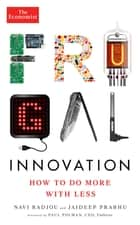 Frugal Innovation ebook by Navi Radjou,Jaideep Prabhu,Paul Polman,The Economist