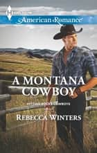 A Montana Cowboy ebook by Rebecca Winters