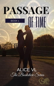 Passage Of Time - The Bookstore Series, #1 ebook by Alice VL