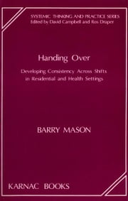 Handing Over - Developing Consistency Across Shifts in Residential and Health Settings ebook by Barry Mason