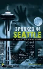 Spooked in Seattle ebook by Ross Allison