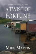 A Twist of Fortune ebook by Mike Martin