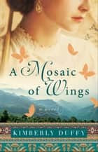 A Mosaic of Wings ebook by