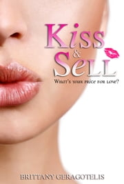 Kiss & Sell ebook by Brittany Geragotelis