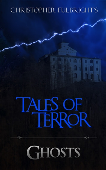 Tales of Terror: Ghosts ebook by Christopher Fulbright