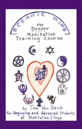Oceanic Mind - The Deeper Meditation Training Course (Expanded Edition) ebook by Tom Von Deck