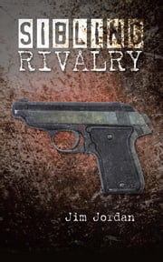SIBLING RIVALRY ebook by Jim Jordan