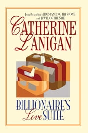 Billionaire's Love Suite ebook by Catherine Lanigan