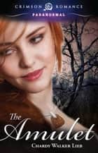 The Amulet ebook by Chardy Walker Lieb
