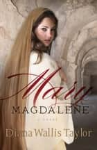 Mary Magdalene ebook by Diana Wallis Taylor
