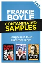 Contaminated Samples ebook by Frankie Boyle