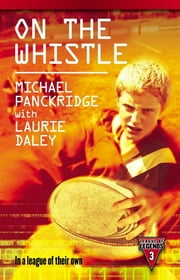 On the Whistle ebook by Laurie Daley,Michael Panckridge