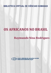 Os africanos no Brasil ebook by Raymundo Nina Rodrigues
