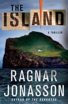 The Island - A Thriller ebook by Ragnar Jonasson