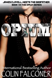 Opium ebook by Colin Falconer