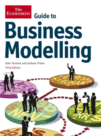 Guide to Business Modelling ebook by John Tennent,Graham Friend,The Economist