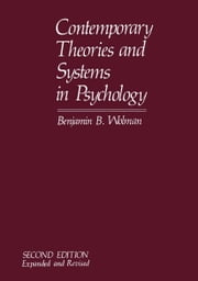 Contemporary Theories and Systems in Psychology ebook by Benjamin B. Wolman