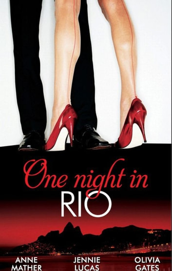 One Night in... Rio: The Brazilian Millionaire's Love-Child / Virgin Mistress, Scandalous Love-Child / The Surgeon's Runaway Bride 電子書 by Anne Mather,Jennie Lucas,Olivia Gates