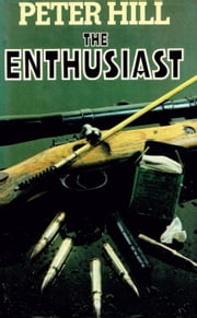 The Enthusiast - The Staunton and Wyndsor Series, #3 ebook by Peter Hill