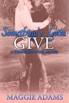Something's Gotta Give ebook by Maggie Adams