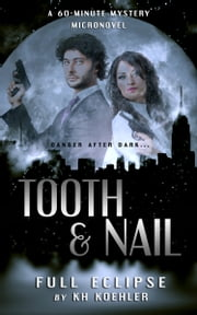 Full Eclipse (Tooth & Nail #1) ebook by K.H. Koehler