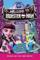 Monster High: Welcome to Monster High: The Junior Novel ebook by Perdita Finn