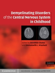 Demyelinating Disorders of the Central Nervous System in Childhood ebook by Dorothée Chabas,Emmanuelle L. Waubant