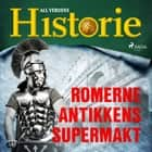 Romerne - Antikkens supermakt audiobook by All Verdens Historie