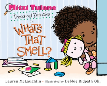Mitzi Tulane, Preschool Detective in What's That Smell? ebook by Lauren McLaughlin