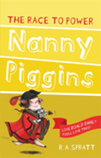Nanny Piggins and the Race to Power 8 ebook by R.A. Spratt