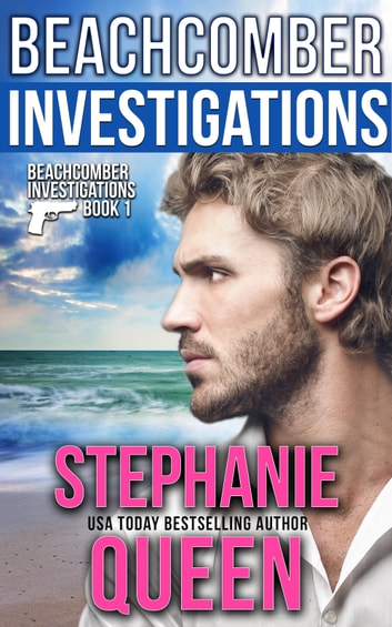 Beachcomber Investigations - A Romantic Detective Novel Series - Book One ebook by Stephanie Queen