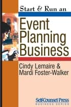Start & Run an Event-Planning Business ebook by Cindy Lemaire, Mardi Foster-Walker