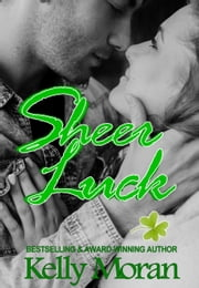 Sheer Luck ebook by Kelly Moran