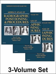 Merrill's Atlas of Radiographic Positioning and Procedures - 3-Volume Set ebook by Bruce W. Long,Jeannean Hall Rollins,Barbara J. Smith