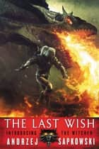 The Last Wish ebook by Andrzej Sapkowski