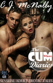 The Cum Whore Diaries ebook by CJ McNally