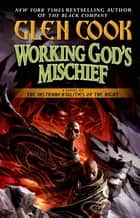 Working God's Mischief ebook by Glen Cook