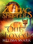 Outfoxed - A Zodiac Shifters Book: Romance ebook by Melissa Snark, Zodiac Shifters