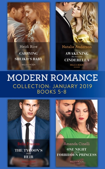 Modern Romance January Books 5-8: Awakening His Innocent Cinderella / Carrying the Sheikh's Baby / The Tycoon's Shock Heir / One Night with the Forbidden Princess 電子書 by Natalie Anderson,Heidi Rice,Bella Frances,Amanda Cinelli