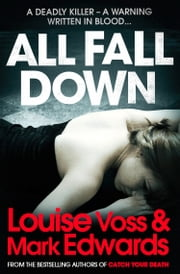 All Fall Down ebook by Mark Edwards,Louise Voss