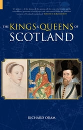 Kings & Queens of Scotland ebook by Richard Oram