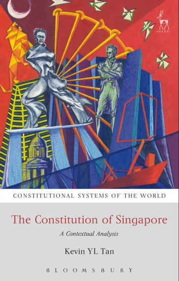 The Constitution of Singapore - A Contextual Analysis ebook by Dr Kevin YL Tan