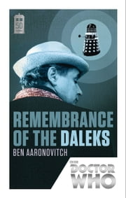Doctor Who: Remembrance of the Daleks - 50th Anniversary Edition ebook by Ben Aaronovitch