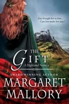 THE GIFT - A Highland Novella ekitaplar by Margaret Mallory