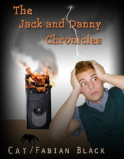 The Jack and Danny Chronicles ebook by Fabian Black
