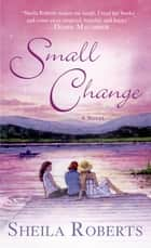 Small Change ebook by Sheila Roberts